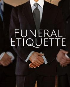 What is Funeral Etiquette